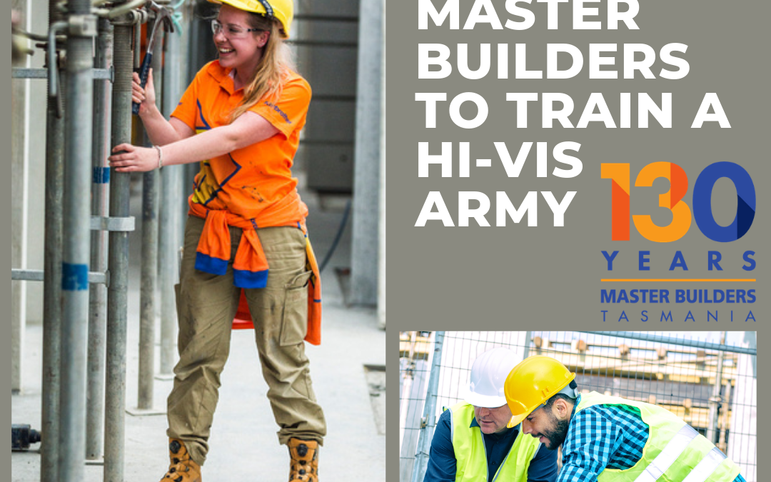 $4 million for Master Builders to Train a Hi-Viz Army